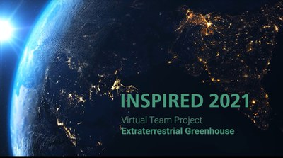 INSPIRED 2021 - Extraterrestrial Greenhouse mission completed